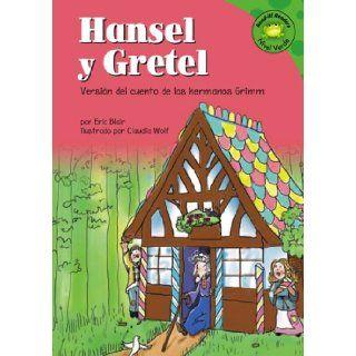 Hansel y Gretel: Versi�n del cuento de los hermanos Grimm (Read it! Readers en Espa�ol: Cuentos de hadas) (Spanish Edition) (9781404816329): Eric Blair, Claudia Wolf, Patricia Abello: Books