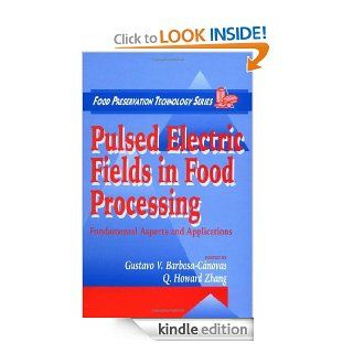 Pulsed Electric Fields in Food Processing Fundamental Aspects and Applications (Food Preservation Technology)   Kindle edition by Gustavo V. Barbosa Canovas, Q. Howard Zhang. Professional & Technical Kindle eBooks @ .