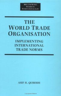The World Trade Organization: Implementing International Trade Norms (Melland Schill Studies in International Law): 9780719054334: Social Science Books @