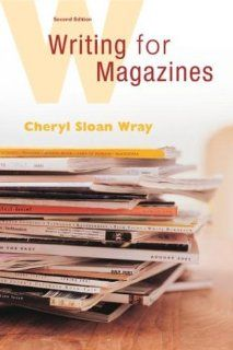 Writing for Magazines: A Beginner's Guide: Cheryl Wray: 9780072864915: Books
