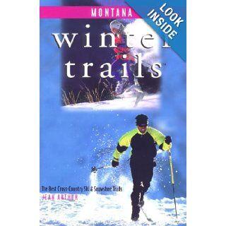 Winter Trails Montana The Best Cross Country Ski & Snowshoe Trails (Winter Trails Series) Jean Arthur Books