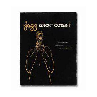 Jazz west coast;: A portfolio of photographs: William Claxton: Books