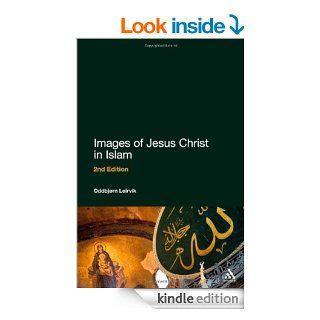 Images of Jesus Christ in Islam: 2nd Edition eBook: Oddbj�rn Leirvik: Kindle Store