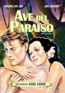 Ave del Para�so (Bird of Paradise)[NTSC/REGION 1 & 4 DVD. Import Latin America] Dolores del Rio, Joel McCrea (Spanish subtitles): Dolores del Rio, Joel McCrea, King Vidor: Movies & TV