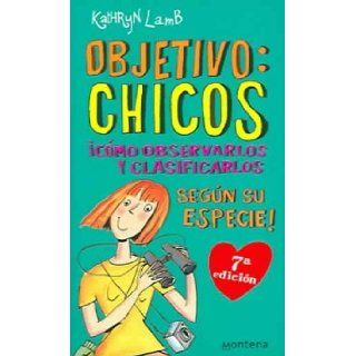 Objetivo Chicos / Boy Watching!: Como observarlos y clasificarlos segun su especie / How observe and classify them according to their species (Chicas) (Spanish Edition): Kathy Lamb: 9788484411406: Books