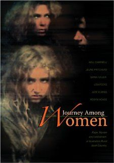 Journey Among Women: Nell Campbell, Ralph Cotterill, Tim Elliot, Michelle Johnson, Lisa Peers, Jeune Pritchard, Martin Phelan, Jude Kuring, Lillian Crombie, Diane Fuller, Kenneth Laird, Rose Lilley, Robyn Moase, Kay Self, Tom Cowan: Movies & TV