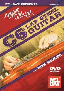 Mel Bay presents Anyone Can Play C6 Lap Steel Guitar: Rob Haines: Movies & TV