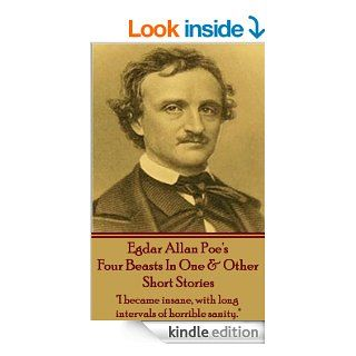"""Edgar Allan Poe   Four Beasts In One & Other Short Stories """"I became insane, with long intervals of horrible sanity.""""   Kindle edition by GK Chesterton. Literature & Fiction Kindle eBooks @ ."""