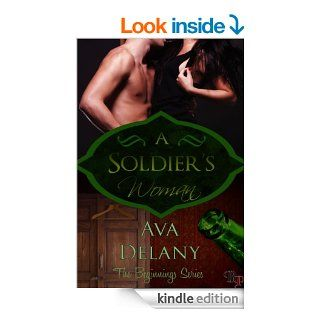 A Soldier's Woman (The Beginnings Series Book 1)   Kindle edition by Ava Delany. Romance Kindle eBooks @ .