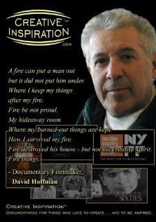 "Creative Inspiration(TM) ""A fire can put a man out but it did not put him under"" with Emmy(r) & Cannes Film Festival Award Winning Documentary Filmmaker, David Hoffman David Hoffman, Bruce R. Bennett Movies & TV"