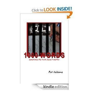 1000 Words   sometimes the truth doesn't matter eBook: Pat Addams: Kindle Store