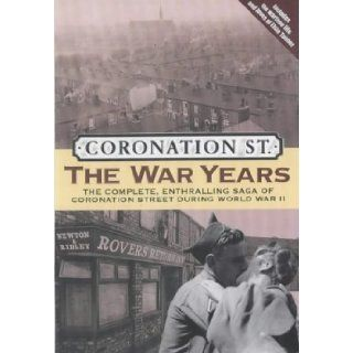 Coronation St. The War Years The Complete, Enthralling Saga of Coronation Street During World War II Daran Little, Jon Fauer, Christine Green 9780233999722 Books