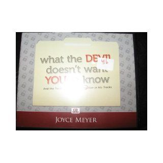 What the Devil Doesn't Want You to Know: And the Tools You Need to Stop Him in His Tracks: Joyce Meyer: Books