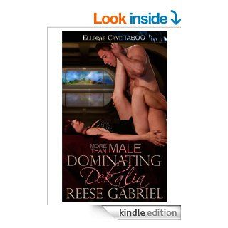Dominating Dekalia (More Than Male, Book Eight)   Kindle edition by Reese Gabriel. Romance Kindle eBooks @ .