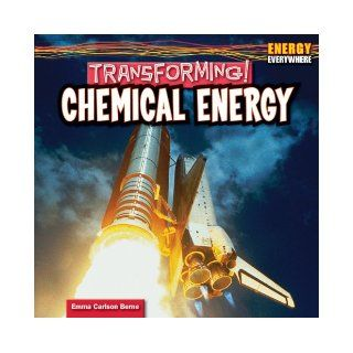 Transforming! Chemical Energy (Energy Everywhere): Emma Carlson Berne: 9781448897629: Books