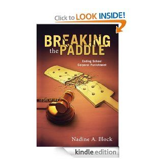 Breaking the Paddle : Ending School Corporal Punishment eBook: Nadine A. Block: Kindle Store