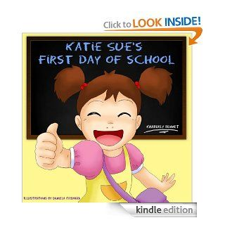 Children's Book: Katie Sue's First Day Of School (A Beautifully Illustrated Rhyming Children's Picture Book)   Kindle edition by Kimberly Bennet, Daniela Frongia. Children Kindle eBooks @ .