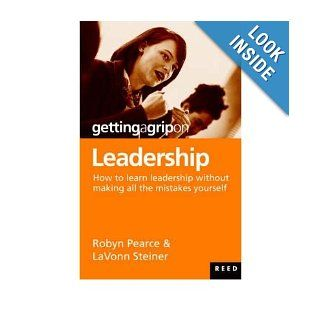 Getting a Grip on Leadership: Robyn Pearce: Books