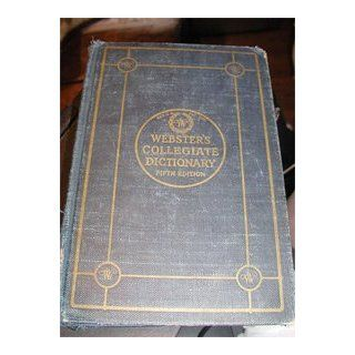 Webster's Collegiate Dictionary Fifth Edition (Collegiate Dictionary): William Allan; Dr. Knott, Thomas A.; Dr. Baker, Asa G.; Mr. Munroe, Robert C.; et. al. Dr. Neilson: Books