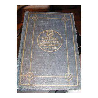 Webster's Collegiate Dictionary Fifth Edition (Collegiate Dictionary): William Allan; Dr. Knott, Thomas A.; Dr. Baker, Asa G.; Mr. Munroe, Robert C.; et. al. Dr. Neilson: Books