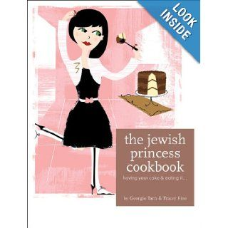 The Jewish Princess Cookbook: Having Your Cake and Eating It . . .: Georgie Tarn, Tracey Fine: Books