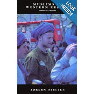 Muslims in Western Europe (Islamic Surveys): Professor J�rgen S. Nielsen: 9780748606177: Books