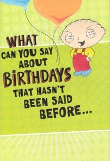 "Greeting Birthday Card Family Guy ""What Can You Say About Birthdays That Hasn't Been Said Before"" : Office Products"