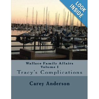 Wallace Family Affairs Volume I (9780615797786) Carey Anderson Books