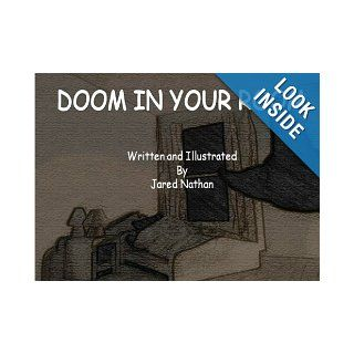 Doom In Your Room: A children's picture storybook about the frightening things you see and hear while alone in your bedroom at night. However, it may not be as scary as you thought it to be.: Jared Nathan: 9781466382428: Books