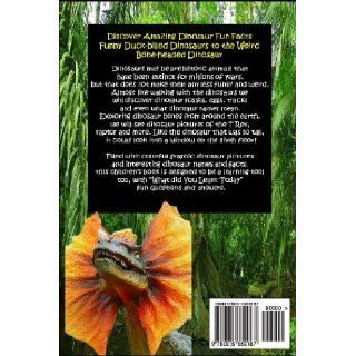 Dinosaurs Funny & Weird Extinct Animals: Learn with Amazing Dinosaur Pictures and Fun Facts About Dinosaur Fossils, Names and More, A Kids Book About Dinosaurs (Funny & Weird Animals) (Volume 2): P. T. Hersom: 9780615859187: Books