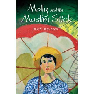Molly and the Muslim Stick (Macmillan Caribbean Writers): David Dabydeen: 9780230028708: Books