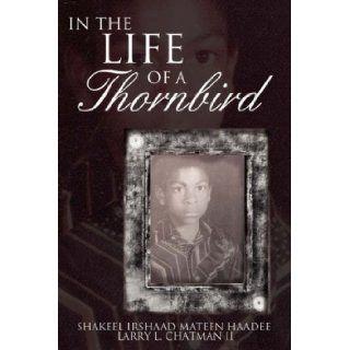 In The Life of a Thornbird: Larry L. Chatman II: 9781425953546: Books
