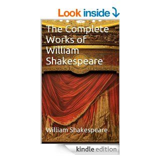 The Complete Works of William Shakespeare 38 Plays, 154 Sonnets, Narrative Poems, Audiobook Links   Kindle edition by William Shakespeare, Classic Book Bundles. Literature & Fiction Kindle eBooks @ .