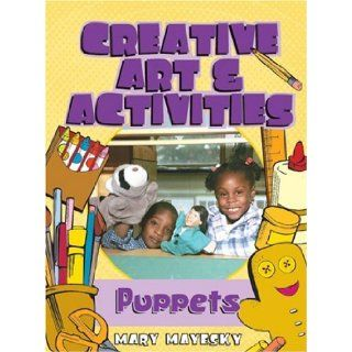 Creative Art & Activities Puppets (Creative Art and Activities) (9781401834746) Mary Mayesky Books