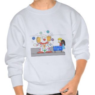 Funny Anti Clown whimsical Clown Joke Humor Pullover Sweatshirts