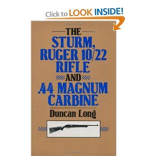 The Sturm, Ruger 10/22 Rifle And .44 Magnum Carbine Duncan Long 9780873644495 Books
