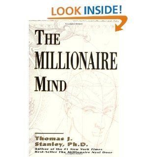 The Millionaire Mind: Dr. Thomas J. Stanley: 9780740703577: Books