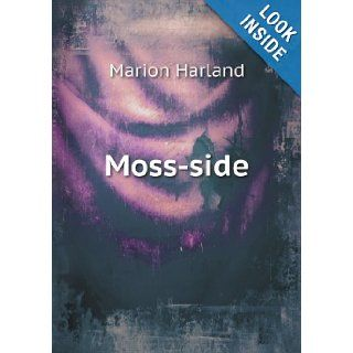 Moss Side Marion Harland 9785518446328 Books