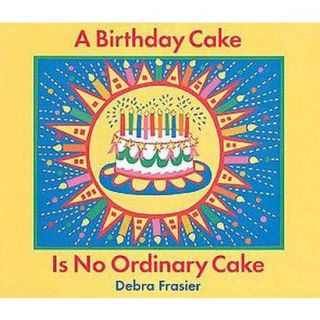 A Birthday Cake Is No Ordinary Cake (Hardcover)