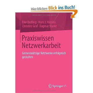 Praxiswissen Netzwerkarbeit: Gemeinn�tzige Netzwerke erfolgreich gestalten: Eike Quilling, Hans J. Nicolini, Christine Graf, Dagmar Starke: Bücher
