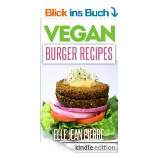 Vegan Burger Recipes: The Classic Burger Recreated Into Meat And Dairy Free, Vegan Friendly Recipes. (Simple Vegan Recipe Series) (English Edition) eBook: Elle Jean Pierre: Kindle Shop