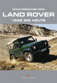 Land Rover. 1948 bis heute Boris Schmidt Bücher