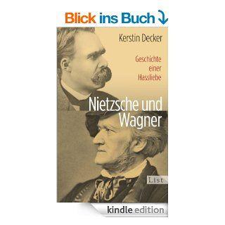 Nietzsche und Wagner: Geschichte einer Hassliebe eBook: Kerstin Decker: Kindle Shop