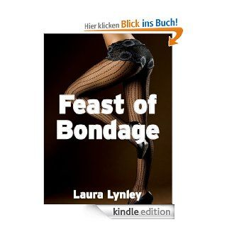 Feast of Bondage (BDSM Erotica, Spanking, Lesbian Femdom) eBook: Laura Lynley: Kindle Shop