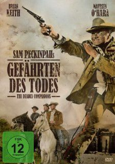 Sam Peckinpahs Gef�hrten des Todes [Special Edition] Maureen O'Hara, Brian Keith, Steve Cochran, Chill Wills, Strother Martin, Will Wright, Jim O'Hara, Peter O'Crotty, Billy Vaughan, Robert Sheldon, Marlin Skiles, Sam Peckinpah, Charles B. Fit