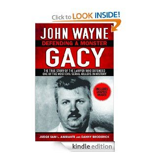 John Wayne Gacy Defending a Monster eBook Sam L. Amirante, Danny Broderick Kindle Store