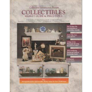 Collectors' Information Bureau's Collectibles Market Guide and Price Index Limited Edition  Plates, Figurines, Cottages, Bells, Graphics, Ornaments, Dolls, Steins Collectors' Information Bureau 9780870697456 Books