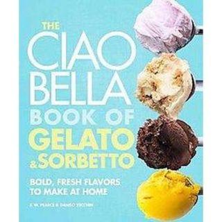 The Ciao Bella Book of Gelato and Sorbetto (Hard