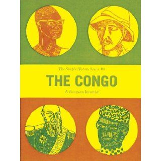 The Congo: A European Invention (SImple HIstory): J Gerlach, Joe Biel, Kate Van Cleve, Ian Lynam: 9781621064084: Books