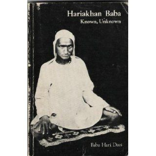 Hariakhan Baba Known, Unknown: Baba Hari Dass: 9780918100009: Books